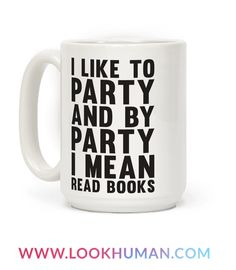 You love to party and by party you mean read books, because curling up with with your cat and a good book is way better than being out and around a bunch of people.