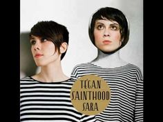 Tegan & Sara - On Directing. Can't wait to see these ladies in concert again. Amazing live.