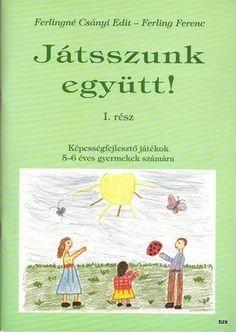 Albumarchívum Prep School, Infancy, Speech Therapy, Preschool Activities, Kids And Parenting, Album, Teaching, Education, Games