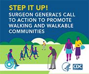 Step It Up! Surgeon General's Call to Action to Promote Walking and Walkable Communities