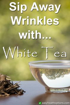 The next time you make a cup of tea, you just might want to reach for white tea rather than its green cousin. Although green tea has has powerful health benefits, it has nothing on the white variety for keeping your skin young, firm, and wrinkle-free.