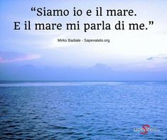 frase sul mare Top Quotes, Words Quotes, Sean Pertwee, Sailing Quotes, Sea Girt, Shakespeare And Company, Acts Of Love, My Only Love, Powerful Images