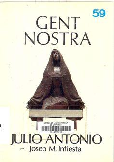 Infiesta Monterde, José Manuel. Julio Antonio. Barcelona : Nou Art Thor, DL 1988.