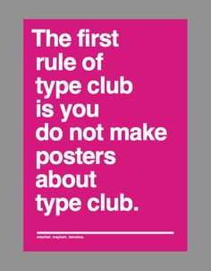 the first rule of type club is you do not make posters about type club | by ink insurgent