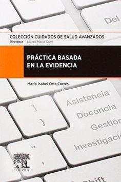 Práctica basada en la evidencia / María Isabel Orts Cortés. -- Barcelona : Elsevier, cop. 2015.