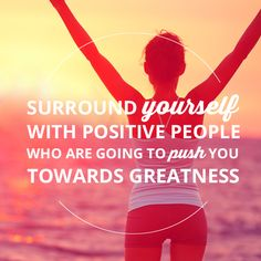 Being around people who are positive will help lead to positive results in your life. #greatness. #GreatTribe #ismellgreat #LiveGreat