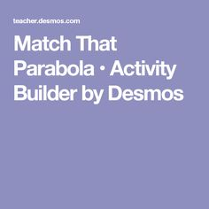 Match That Parabola • Activity Builder by Desmos