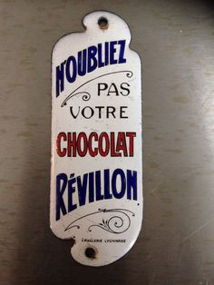"""Don't Forget your Revillon (brand) Chocolate"". Oh no I won't. Vintage French Sign. Vintage Sign. #LaboutiqueVintage"
