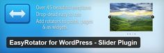 EasyRotator for WordPress helps you create beautiful, responsive photo rotators and sliders for your WordPress site in seconds. Add rotators to posts and pages, or add rotator widgets to your theme.