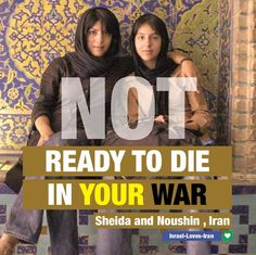 NOT READY TO DIE IN YOUR WAR, help us prevent war between Israel and Iran