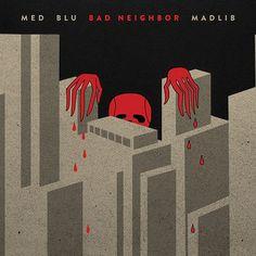 MED/Blu/Madlib - Bad Neighbor on 2LP + Download