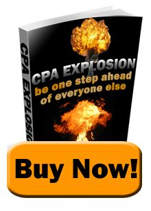 CPA Explosion be one step ahead of everyone. Make Money Online using the latest CPA principles and website!