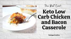 Keto Low Carb Chicken and Bacon Casserole Casserole Ideas, Low Carbohydrate Diet, The Best, Bacon, The Creator, Keto, Homemade, Chicken, Dinner