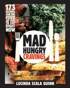 Mad Hungry Cravings by Lucinda Scala Quinn, 2013