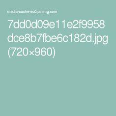 7dd0d09e11e2f9958dce8b7fbe6c182d.jpg (720×960)