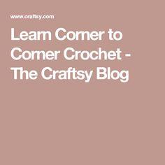 Learn Corner to Corner Crochet - The Craftsy Blog