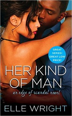 Monlatable Book Reviews: Her Kind of Man (Edge of Scandal, #3) by Elle Wrig...