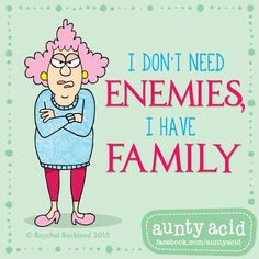 how can people I love annoy me so much?? #AuntyAcidsLoveShack