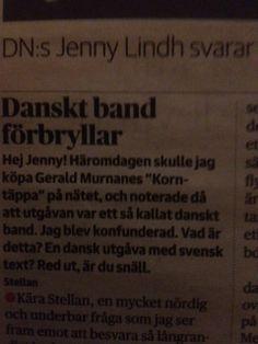 Det här är humor:-) Läste Jenny Lindhs omåttligt roliga bibliotekariefrågelåda i helgen. Ämnet var danskt band. Det intresserar mig därför att det är just danskt band vi kommer att välja för boken. När jag kom till jobbet igår visade sig att Fotografen är upprinnelsen till artikeln. Emelie (min omslagsillustratör) sambo jobbar på plattan och hade tagit frågan till Jenny ...