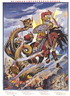 Although gory/grotesque, it shows the noble Russian Knight slaying the three-headed monster of the Central Powers.