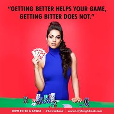 """""""Getting better helps your game, getting bitter does not."""" <3"""