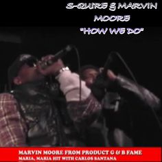 """REMEMBER THE SONG (MARIA,MARIA) Ft Carlos Santana and WYCLEF Sung by Marvin Moore of Group Product G&B??!! Well he's back with fellow Long Island artist S-quire with brand new hit """"How We Do"""" !!!!! In Stores Now and avail. On itunes!!!! If you loved Maria Maria and the feel good rythem than you'll Love """"HOW WE DO""""!!!!!! Download your copy today and start sharing !!!!!!!!! Hip Hop is back baby!!!!!!!! @squiremuzic   http://phobos.apple.com/WebObjects/MZStore.woa/wa/viewAlbum?id=767558590"""