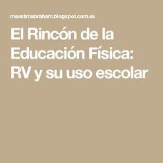 El Rincón de la Educación Física: RV y su uso escolar