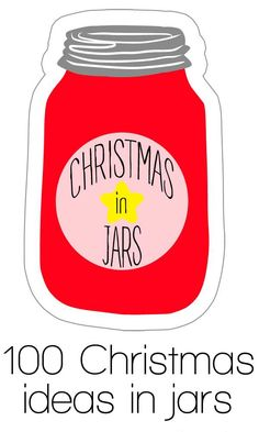 """Christmas in Jars: a list of great ideas for decorating, gifts and recipes, all perfect for the holiday season - and in mason jars! """"#giftsinajar Jar Gifts Gifts in a Jar  """""""