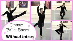 Classic Ballet Barre Workout Without Intros   Kathryn Morgan   30 minutes