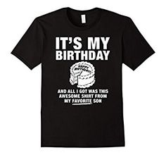 Amazon.com: My Favorite Son Gave Me This Shirt Funny Birthday Shirt: Clothing