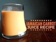 Jamaican Carrot Juice Recipe