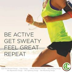 Be active, get sweaty, feel great, repeat.