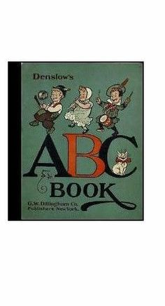 William Wallace Denslow ~ 1903 Denslow's ABC childrens literature of OZ charming