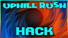 Uphill Rush hack is finally here and its working on both iOS and Android platforms. Rush Games, Hack Tool, Cheating, Neon Signs, Hacks, Cute Ideas, Tips