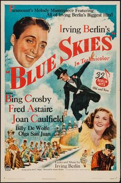 Poster for Blue Skies starring Bing Crosby and Fred Astaire featuring the music of Irving Berlin, a sequel of sorts to Holiday Inn, this time in color! Old Movie Posters, Classic Movie Posters, Cinema Posters, Classic Films, Film Blue, Blue Sky Movie, 1940s Movies, Old Movies, Vintage Movies