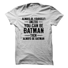 [Hot tshirt name origin] always be yourself unless you can be batman then always be batman  Tshirt-Online  always be yourself unless you can be batman then always be batman  Tshirt Guys Lady Hodie  SHARE and Get Discount Today Order now before we SELL OUT  Camping 4th of july shirt fireworks tshirt be yourself unless can batman then always dancer then always be hip hop unless you can be batman then always yourself unless can be batman then always