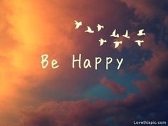 Be happy quotes sky clouds birds happy positive