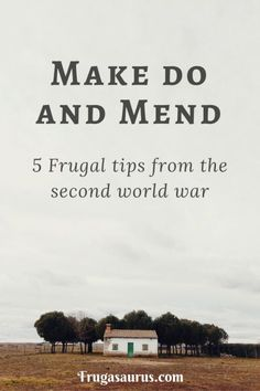Return to the basics of WWII with these easy, frugal money saving tips.