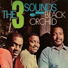 Black Orchid - The 3 Sounds THIS is a fantastic recording. Gene Harris is one of my all time favorite pianists and I'm so glad I got to see him.