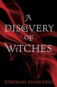 A Discovery Of Witches by Deborah Harkness (Book 1 of the All Souls Trilogy)