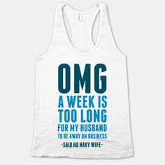 OMG Said No Navy Wife There are some things you just don't say to a woman who's waiting. Navy strong but you might also get a strong arm to the face. #navy #husband