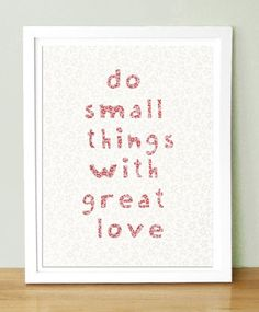 only the small things matter...its simply true