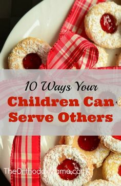 10 Ways Your Children Can Serve Others:  Practical ideas for helping others as a family.