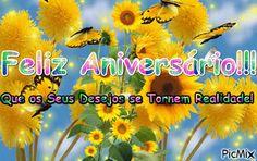 Mensagem de Aniversário - Que os seus Desejos se Tornem Realidade Congratulations, Happy Birthday Sms, Anniversary Message, Sunflower Tattoos