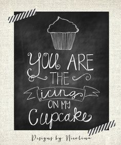 "ORIGINAL CHALKBOARD LINE - You are the icing on my cupcake - Love - Art Print - 8"" x 10"" Wall Art. $18.50, via Etsy."
