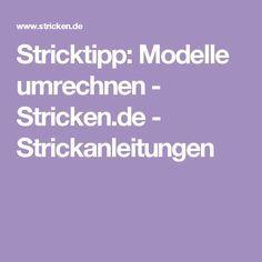 Stricktipp: Modelle umrechnen - Stricken.de - Strickanleitungen