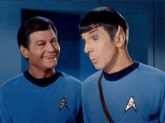 Spock: Doctor you are a sentimentalist. Bones: you bet your pointed ears I am!