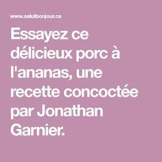 Essayez ce délicieux porc à l'ananas, une recette concoctée par Jonathan Garnier. Tasty Food Recipes, Cooking Recipes, Pork, Pineapple