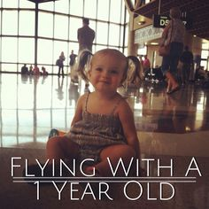Millions of Fingerprints: Adventures: Flying With A 1 Year Old