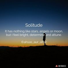 #solitude #alone @writersnetwork @readwriteunite @noonee Follow @ahsas_aur_alfaz on @mirakeeapp #mirakee #poems #poetry #writersnetwork #quotes #quote #writersofinstagram #stories #ttt #quoteoftheday #writersofig #writersofmirakee #wordporn #writing #writer